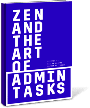 Zen and the art of admin tasks